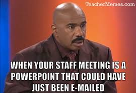 Meme Meeting - staff meetings that should have been an e mail teacher memes