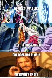 Broly Meme - one does not simply mess with broly by rayyzo meme center