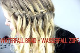 Frisuren Pferdezopf Anleitung by Tutorial Waterfall Braid Wasserfall Zopf Das Original