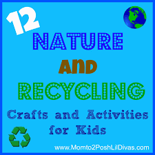 mom to 2 posh lil divas 12 nature and recycling activities and