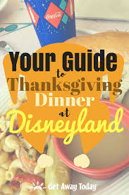 thanksgiving dinner at disneyland 2016