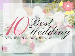 Albuquerque Wedding Venues 10 Best Wedding Venues In Albuquerque Hotel Blog Posts