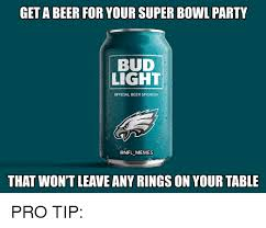 Bud Light Meme - get a beer for your super bowl party bud light official beer