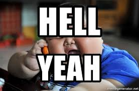 Fat Asian Kid Meme - hell yeah fat asian kid meme generator