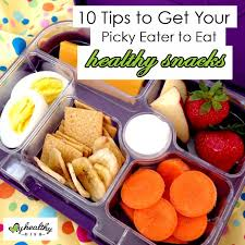 10 tips to get your picky eater to eat healthy snacks u2014 my healthy