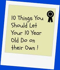 10 things you should let your 10 year do on their own