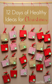 12 days of healthy ideas for christmas the good mama