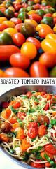 best 25 roasted tomato pasta ideas on pinterest oven roasted