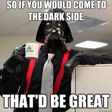 Office Space Boss Meme - darth vader memes