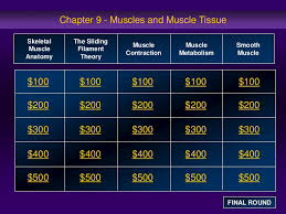 Anatomy And Physiology Chapter 9 Quiz Jeopardy 09 Muscles And Muscle Tissue
