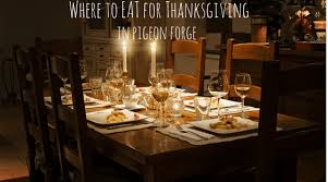 where to eat for thanksgiving in pigeon forge crossing