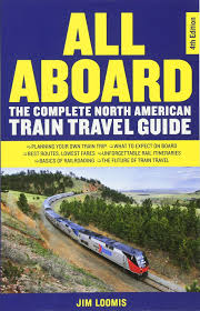 all aboard the complete north american train travel guide jim
