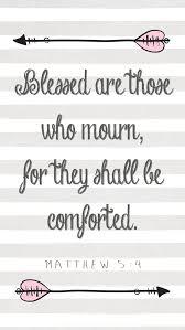 Comforting Bible Verses For Funerals Best 25 Matthew 5 4 Ideas On Pinterest Scripture Quotes Bible