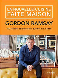 cuisine gordon ramsay nouvelle cuisine faite maison la amazon ca gordon ramsay books