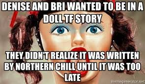 Blow Up Doll Meme - denise and bri wanted to be in a doll tf story they didn t realize