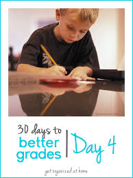 Getting Organized At Home by 30 Days To Better Grades Day 4 Get Organized At Home Grown