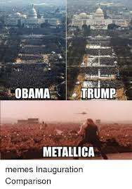 Metallica Meme - obama a trump metallica memes inauguration comparison meme on me me