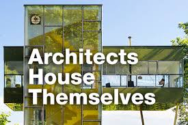 house architectural architects house themselves