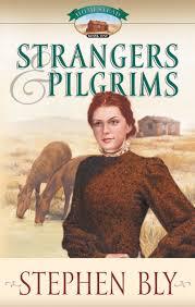 papa pilgrim book strangers and pilgrims homestead series 1 stephen bly