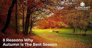 Why Fall Is The Best Season 8 Reasons Why Autumn Is The Best Time Of Year U2013 Glencraft Luxury