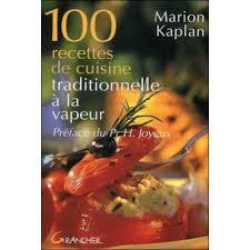 cuisine a la vapeur 100 recettes de cuisine traditionnelle à la vapeur broché marion