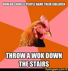 Chinese People Meme - how do chinese people name their children throw a wok down the