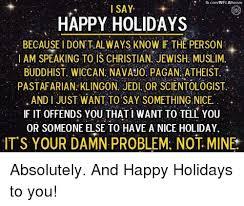 fbcomwflatheism say happy holidays becausei don talways if
