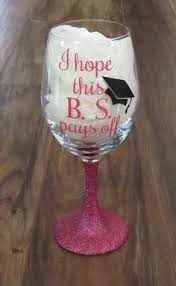 Graduation Wine Glasses I Hope This Bs Pays Off Graduation Wine Glass Grad Gift