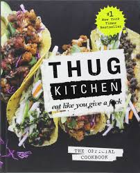 best cookbooks thug kitchen the official cookbook eat like you give a f ck