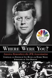 Jfk S Son Where Were You U0027 Tom Brokaw Remembers The Assassination Of Jfk