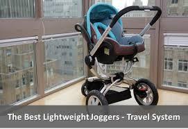 Lightweight jogging stroller travel system stroller guru