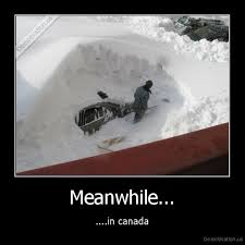 Canada Snow Meme - meanwhile in canada 04