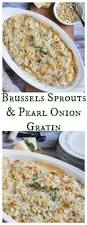 Creamed Pearl Onions Thanksgiving Brussels Sprouts And Pearl Onion Gratin No Spoon Necessary