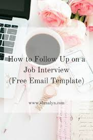 use this email template to follow up after a job interview