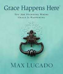 max lucado releases two new books in bestselling grace line