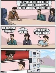 Table Throw Meme - boardroom meeting suggestion meme imgflip