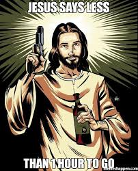 Jesus Says Meme - jesus says less than 1 hour to go meme ghetto jesus 25190