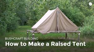 how to make a raised tent bushcraft youtube
