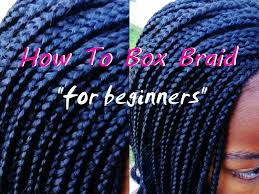 what kind hair use boxbraids how to install box braids for beginners youtube