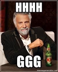 Ggg Meme Generator - hhhh ggg the most interesting man in the world meme generator