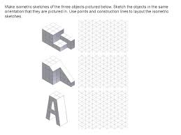 isometric and orthographic drawings isometric drawings using