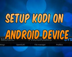 how to setup kodi on android how to live tv on kodi like a pro