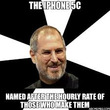 Iphone Meme Generator - the iphone 5c named after the hourly rate of those who make them