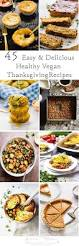 thanksgiving recepies 45 delicious healthy vegan thanksgiving recipes jessica in the