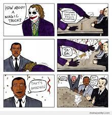 Dark Knight Joker Meme - tdk real magic by ben meme center