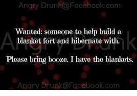 Blanket Fort Meme - angry drunk facebookcom wanted someone to help build a blanket fort