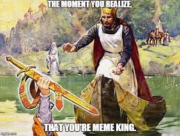 Meme King - meme king imgflip