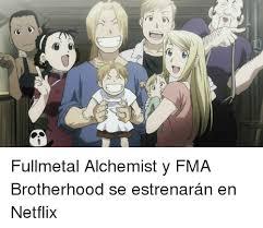 Fullmetal Alchemist Memes - 6 fullmetal alchemist y fma brotherhood se estrenarán en netflix