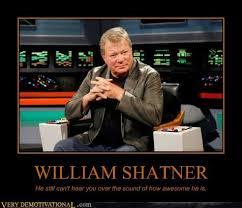 William Shatner Meme - very demotivational william shatner very demotivational posters