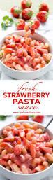 fresh strawberry sauce pasta garlic matters